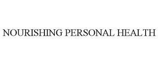 mark for NOURISHING PERSONAL HEALTH, trademark #85510535