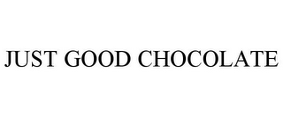 mark for JUST GOOD CHOCOLATE, trademark #85510622
