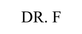 mark for DR. F, trademark #85511569