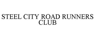 mark for STEEL CITY ROAD RUNNERS CLUB, trademark #85511941