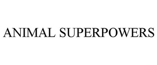 mark for ANIMAL SUPERPOWERS, trademark #85511943