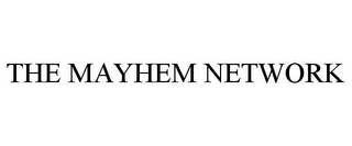 mark for THE MAYHEM NETWORK, trademark #85512035
