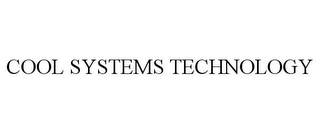 mark for COOL SYSTEMS TECHNOLOGY, trademark #85512061