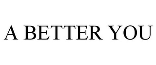 mark for A BETTER YOU, trademark #85512454