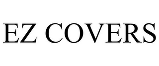 mark for EZ COVERS, trademark #85512483