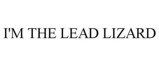 mark for I'M THE LEAD LIZARD, trademark #85512807