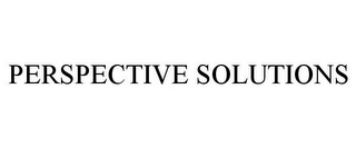 mark for PERSPECTIVE SOLUTIONS, trademark #85513185