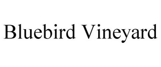 mark for BLUEBIRD VINEYARD, trademark #85514381
