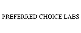 mark for PREFERRED CHOICE LABS, trademark #85514781