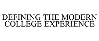 mark for DEFINING THE MODERN COLLEGE EXPERIENCE, trademark #85514823