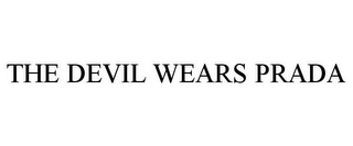 mark for THE DEVIL WEARS PRADA, trademark #85515077
