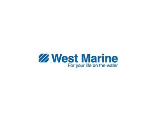 mark for WEST MARINE FOR YOUR LIFE ON THE WATER, trademark #85515196