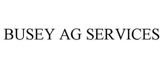 mark for BUSEY AG SERVICES, trademark #85515265
