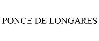 mark for PONCE DE LONGARES, trademark #85515282
