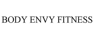 mark for BODY ENVY FITNESS, trademark #85515531