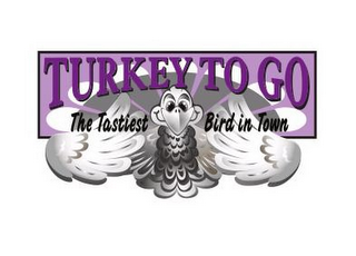 mark for TURKEY TO GO THE TASTIEST BIRD IN TOWN, trademark #85515843