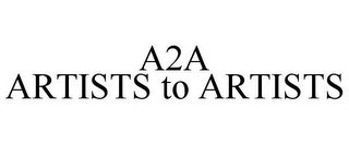 mark for A2A ARTISTS TO ARTISTS, trademark #85515987