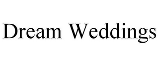 mark for DREAM WEDDINGS, trademark #85516190