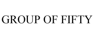 mark for GROUP OF FIFTY, trademark #85516681