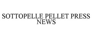 mark for SOTTOPELLE PELLET PRESS NEWS, trademark #85517067