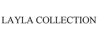 mark for LAYLA COLLECTION, trademark #85517322