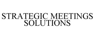 mark for STRATEGIC MEETINGS SOLUTIONS, trademark #85517450