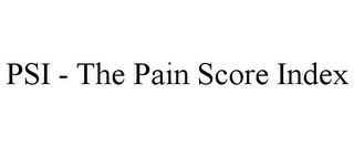 mark for PSI - THE PAIN SCORE INDEX, trademark #85517881