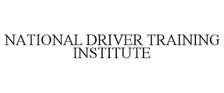 mark for NATIONAL DRIVER TRAINING INSTITUTE, trademark #85518024