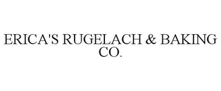 mark for ERICA'S RUGELACH & BAKING CO., trademark #85518270