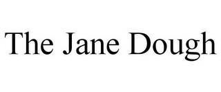 mark for THE JANE DOUGH, trademark #85518644