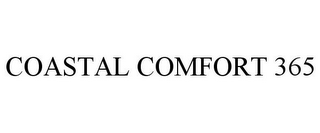 mark for COASTAL COMFORT 365, trademark #85518935