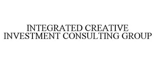 mark for INTEGRATED CREATIVE INVESTMENT CONSULTING GROUP, trademark #85519427