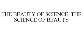 mark for THE BEAUTY OF SCIENCE, THE SCIENCE OF BEAUTY, trademark #85519854