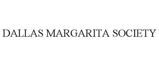 mark for DALLAS MARGARITA SOCIETY, trademark #85519949