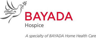mark for BAYADA HOSPICE A SPECIALTY OF BAYADA HOME HEALTH CARE, trademark #85520130