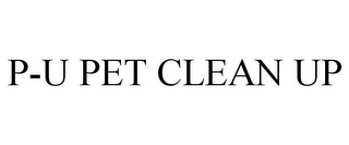 mark for P-U PET CLEAN UP, trademark #85520570