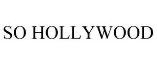 mark for SO HOLLYWOOD, trademark #85520779