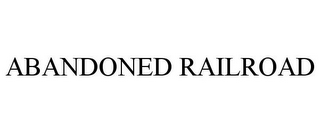 mark for ABANDONED RAILROAD, trademark #85520895