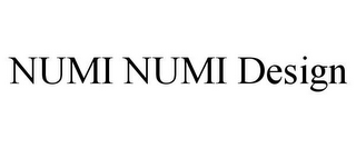 mark for NUMI NUMI DESIGN, trademark #85521338