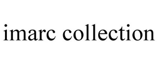 mark for IMARC COLLECTION, trademark #85521365