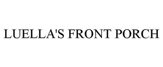 mark for LUELLA'S FRONT PORCH, trademark #85521425