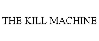 mark for THE KILL MACHINE, trademark #85522163