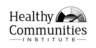 mark for HEALTHY COMMUNITIES INSTITUTE, trademark #85522436