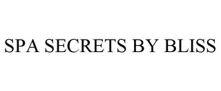 mark for SPA SECRETS BY BLISS, trademark #85524108