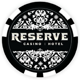 mark for RESERVE CASINO HOTEL, trademark #85524817