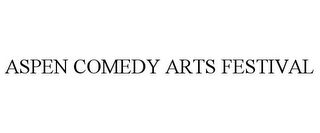mark for ASPEN COMEDY ARTS FESTIVAL, trademark #85524868