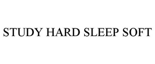 mark for STUDY HARD SLEEP SOFT, trademark #85524921
