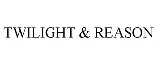 mark for TWILIGHT & REASON, trademark #85525624