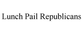 mark for LUNCH PAIL REPUBLICANS, trademark #85525790