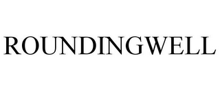 mark for ROUNDINGWELL, trademark #85526122